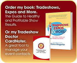 Order Your Copy of Tradeshows, Expos and More. The Guide to Healthy and Profitable Show Results.